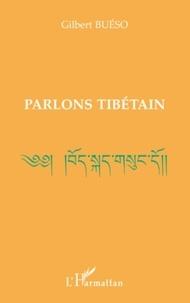 Gilbert Bueso - Parlons tibétain.