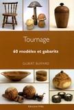 Gilbert Buffard - Tournage sur bois - 60 modèles et gabarits.
