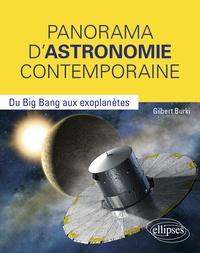 Gilbert Burki - Panorama d'astronomie contemporaine - Du Big Bang aux exoplanètes.