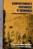 Gilbert Buti et Anne Carol - Comportements, croyances et mémoires - Europe méridionale XVe-XXe siècle.