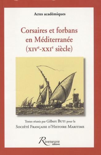 Gilbert Buti - Corsaires et forbans en Méditerranée (XIVe-XXIe siècle).