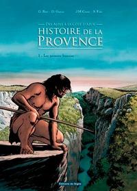 Gilbert Buti et Dominique Garcia - Des Alpes à la Côte d'Azur, histoire de la Provence Tome 1 : Les premiers humains.