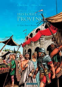 Gilbert Buti et Dominique Garcia - Des Alpes à la Côte d'Azur, histoire de la Provence Tome 2 : Celtes, Grecs et Romains.