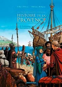 Gilbert Buti et Thierry Pécout - Des Alpes à la Côte d'Azur, histoire de la Provence Tome 4 : L'affirmation d'une principauté.