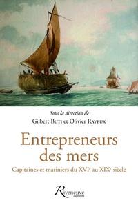 Gilbert Buti et Luca Lo Basso - Entrepreneurs des mers - Capitaines et mariniers du XVIe au XIXe siècle.