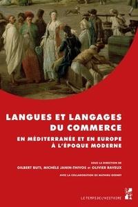 Gilbert Buti et Michèle Janin-Thivos - Langues et langages du commerce en Méditerranée et en Europe à l'époque moderne.