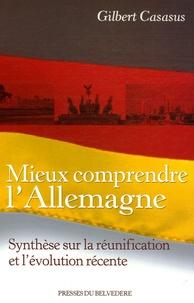 Gilbert Casasus - Mieux comprendre l'Allemagne.