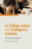 Gilbert Castellanet - Le Collège unique ou L'intelligence humiliée - La fin des utopies.
