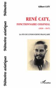 René Caty, fonctionnaire colonial (1930-1947) - La fin de lIndochine française.pdf