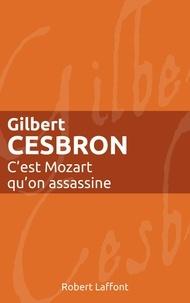 Gilbert Cesbron - Roman  : C'est Mozart qu'on assassine.