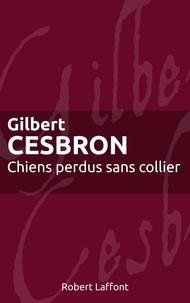 Gilbert Cesbron - Roman  : Chiens perdus sans collier.