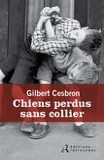 Gilbert Cesbron - Chiens perdus sans collier.