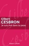 Gilbert Cesbron - Roman  : Je suis mal dans ta peau.