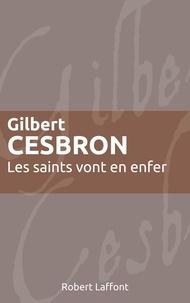 Gilbert Cesbron - Roman  : Les saints vont en enfer.
