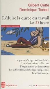 Gilbert Cette et Dominique Taddei - Réduire la durée du travail : les 35 heures.