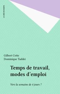 Gilbert Cette et Dominique Taddei - Temps de travail, modes d'emplois - Vers la semaine de quatre jours ?.