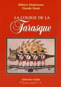 Gilbert Chalençon et Claude Roux - La course de la Tarasque.