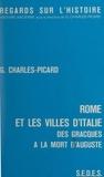 Gilbert Charles-Picard - Rome et les villes d'Italie, des Gracques à la mort d'Auguste.