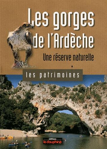 Gilbert Cochet - Les gorges de l'Ardèche - Une réserve naturelle.