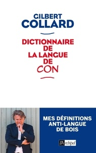 Gilbert Collard - Dictionnaire de la langue de con.