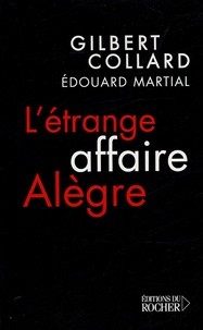 Gilbert Collard - L'étrange Affaire Alègre.