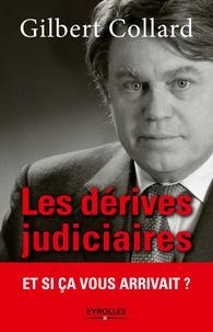 Gilbert Collard - Les dérives judiciaires - Et si ça vous arrivait ?.