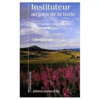 Gilbert Court - Instituteur au pays de la burle - Des crassiers stéphanois au Lizieux vellave.