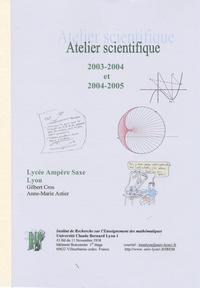 Gilbert Cros - Atelier scientifique - 2003-2004 et 2004-2005.
