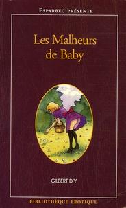 Gilbert d'Y - Les Malheurs de Baby.