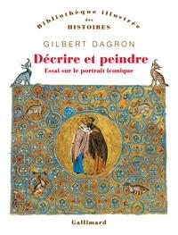 Décrire et peindre- Essai sur le portrait iconique - Gilbert Dagron pdf epub