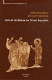 Gilbert Dagron et Vincent Déroche - Juifs et chrétiens en Orient byzantin.