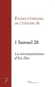 Gilbert Dahan et Matthieu Arnold - 1 Samuel 28. La nécromancienne d'En-Dor.