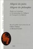 Gilbert Dahan et Richard Goulet - Allégorie des poètes Allégorie des philosophes - Etudes sur la poétique et l'herméneutique de l'allégorie de l'Antiquité à la Réforme.