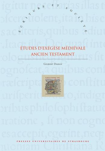 Gilbert Dahan - Etudes d'exégèse médiévale - Ancien Testatment.