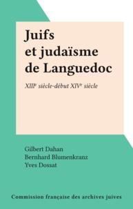 Gilbert Dahan et Bernhard Blumenkranz - Juifs et judaïsme de Languedoc - XIIIe siècle-début XIVe siècle.