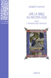 Gilbert Dahan - Lire la Bible au Moyen Age - Essais d'herméneutique médiévale.
