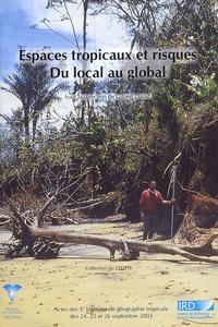 Gilbert David et  Collectif - Espaces tropicaux et risques, du local au global - Xe journées de géographie tropicale.
