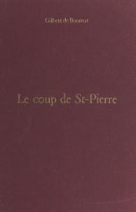 Gilbert de Bournat - Le coup de St-Pierre.