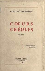 Gilbert de Chambertrand - Cœurs créoles.