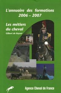 Gilbert de Keyser - L'annuaire des formations 2006-2007 - Les métiers du cheval.