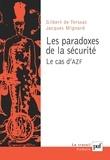 Gilbert de Terssac et Jacques Mignard - Les paradoxes de la sécurité - Le cas d'AZF.