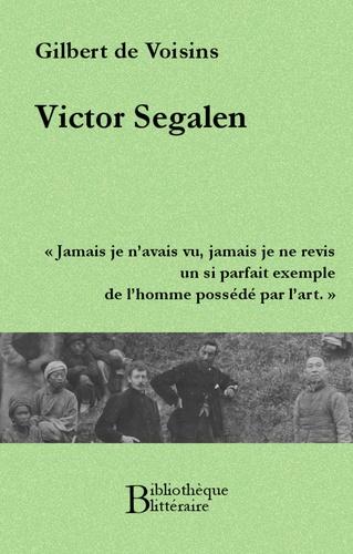 Gilbert de Voisins - Victor Segalen.