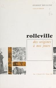 Gilbert Décultot et Joseph-Marie Martin - Au pays de Caux : Rolleville - Des origines à nos jours.