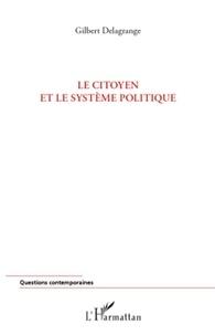 Gilbert Delagrange - Le citoyen et le système politique.