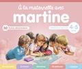 Gilbert Delahaye et Marcel Marlier - A la maternelle avec Martine - Moyenne section 4-5 ans.