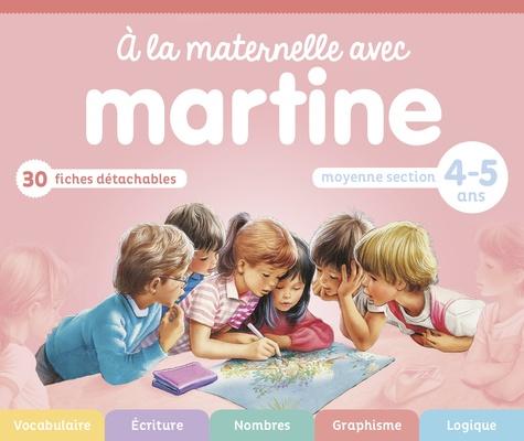 A La Maternelle Avec Martine Moyenne Section 4 5 Ans Grand Format