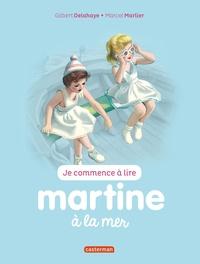 Gilbert Delahaye et Marcel Marlier - Je commence à lire avec Martine Tome 21 : Martine à la mer.