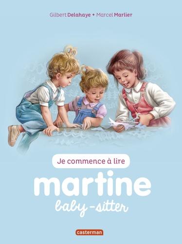 Gilbert Delahaye et Marcel Marlier - Je commence à lire avec Martine Tome 38 : Martine baby-sitter.