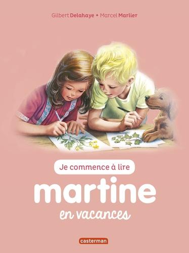 Gilbert Delahaye et Marcel Marlier - Je commence à lire avec Martine Tome 45 : Martine en vacances.