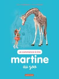 Gilbert Delahaye et Marcel Marlier - Je commence à lire avec Martine Tome 47 : Martine au zoo.